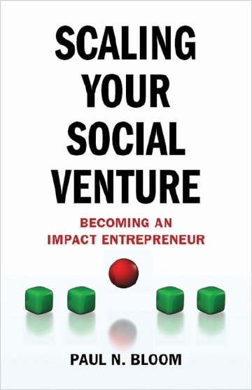 Scaling your social venture: Becoming an impact entrepreneur