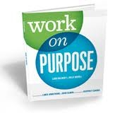 Work on Purpose: A formula to finding fulfillment