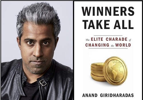 Winners Take All: The Elite Charade of Changing the World with Anand Giridharadas