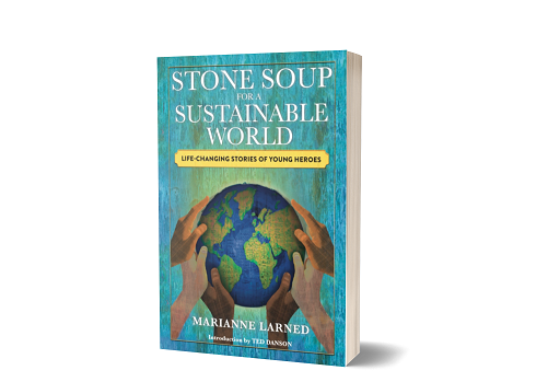Stone Soup for a Sustainable World: New book profiles young climate change activists